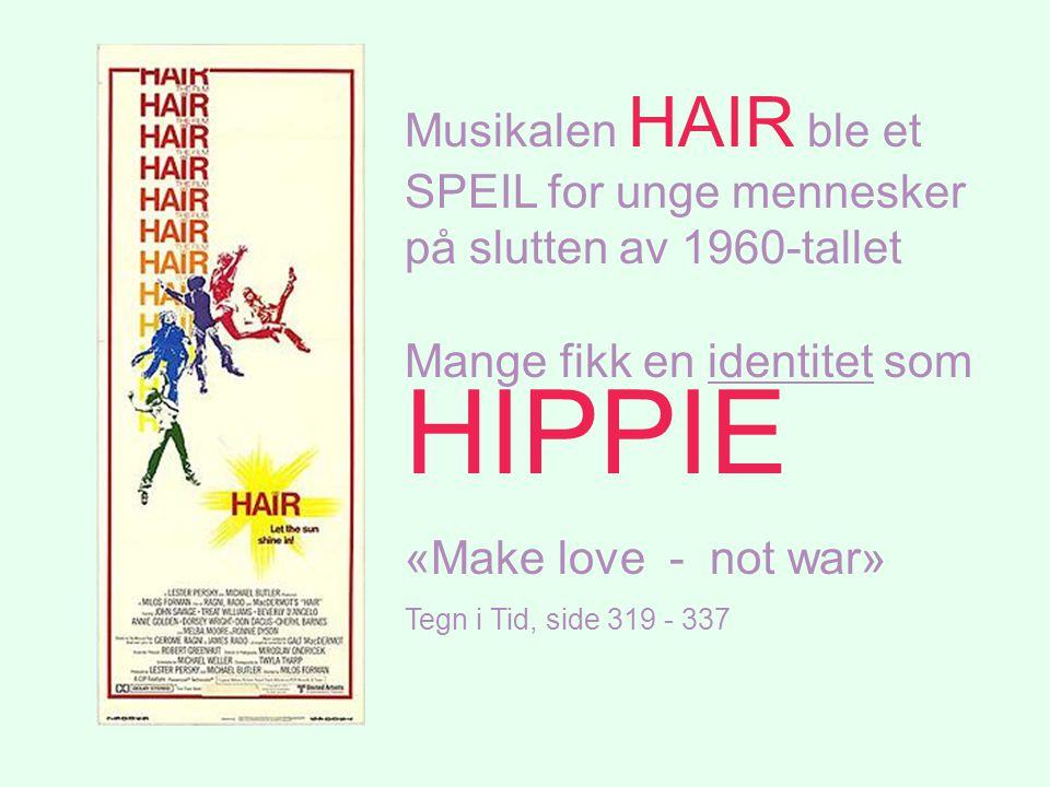 Mange fikk en identitet som HIPPIE