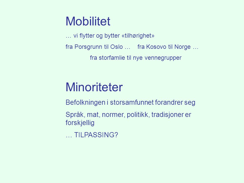 Mobilitet Minoriteter Befolkningen i storsamfunnet forandrer seg