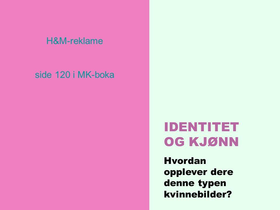 IDENTITET OG KJØNN H&M-reklame side 120 i MK-boka