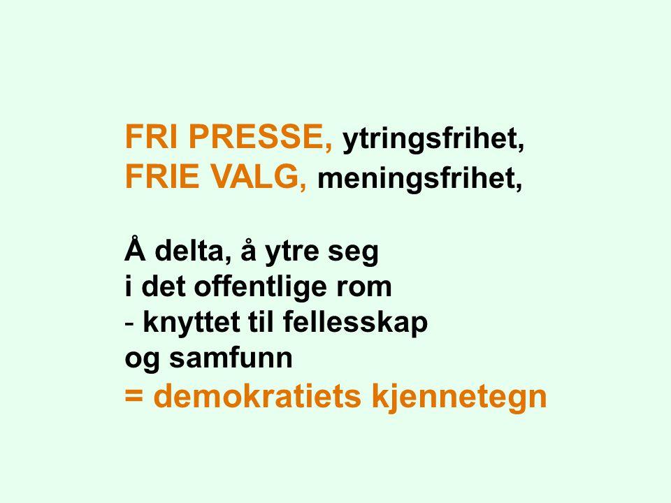 FRI PRESSE, ytringsfrihet, FRIE VALG, meningsfrihet,