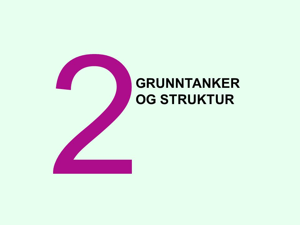 2 GRUNNTANKER OG STRUKTUR