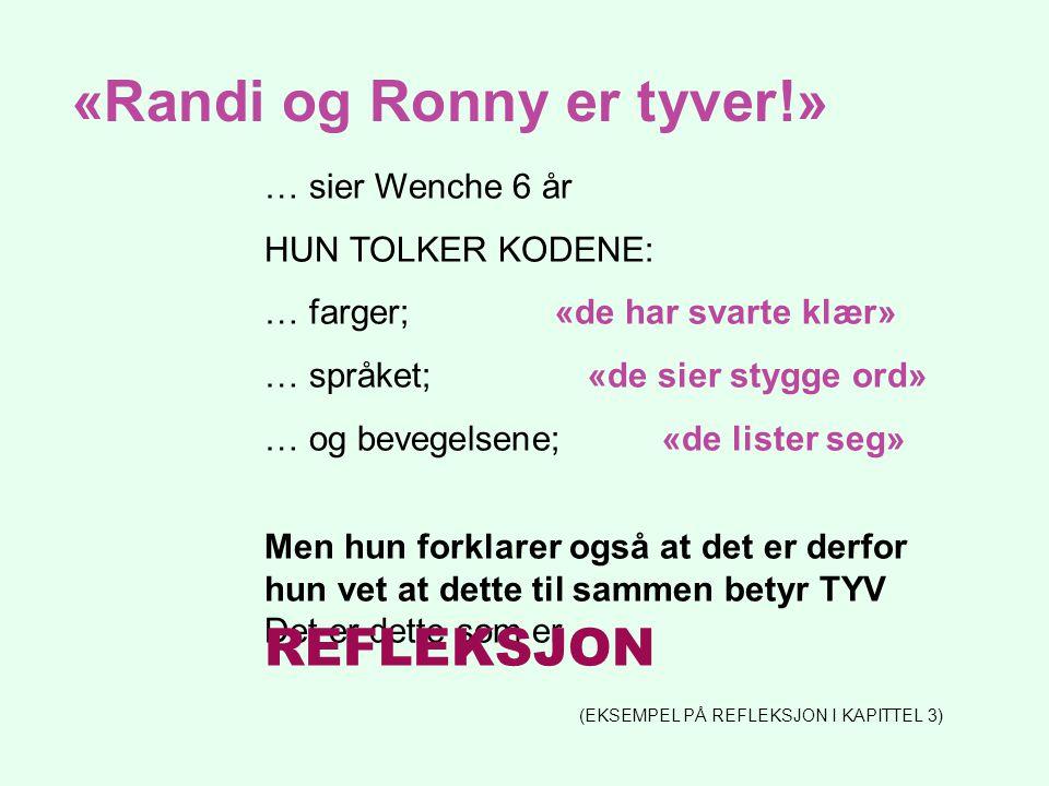 «Randi og Ronny er tyver!»