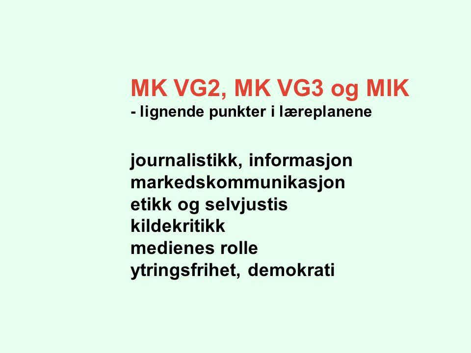 MK VG2, MK VG3 og MIK journalistikk, informasjon markedskommunikasjon