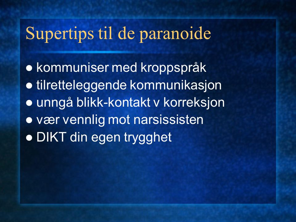 Supertips til de paranoide