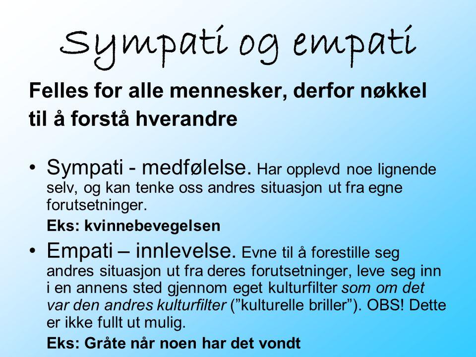 Sympati og empati Felles for alle mennesker, derfor nøkkel