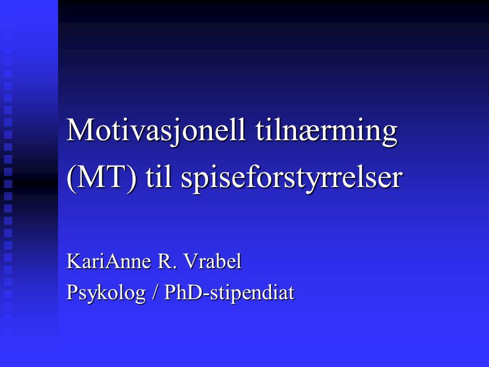 Motivasjonell tilnærming (MT) til spiseforstyrrelser