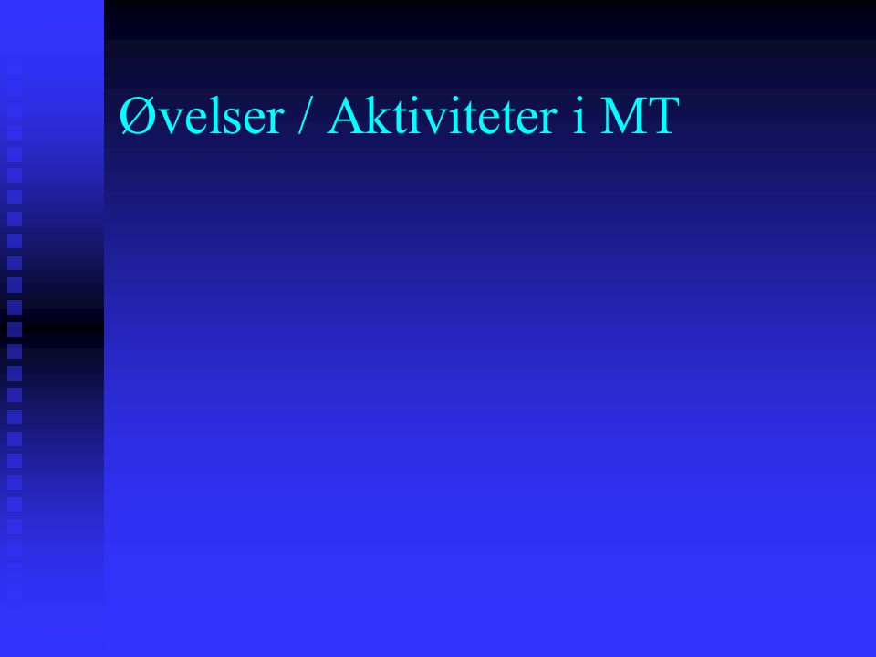 Øvelser / Aktiviteter i MT