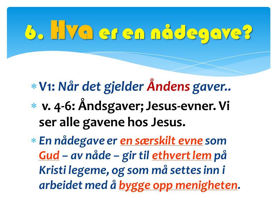 6. Hva er en nådegave V1: Når det gjelder Åndens gaver..