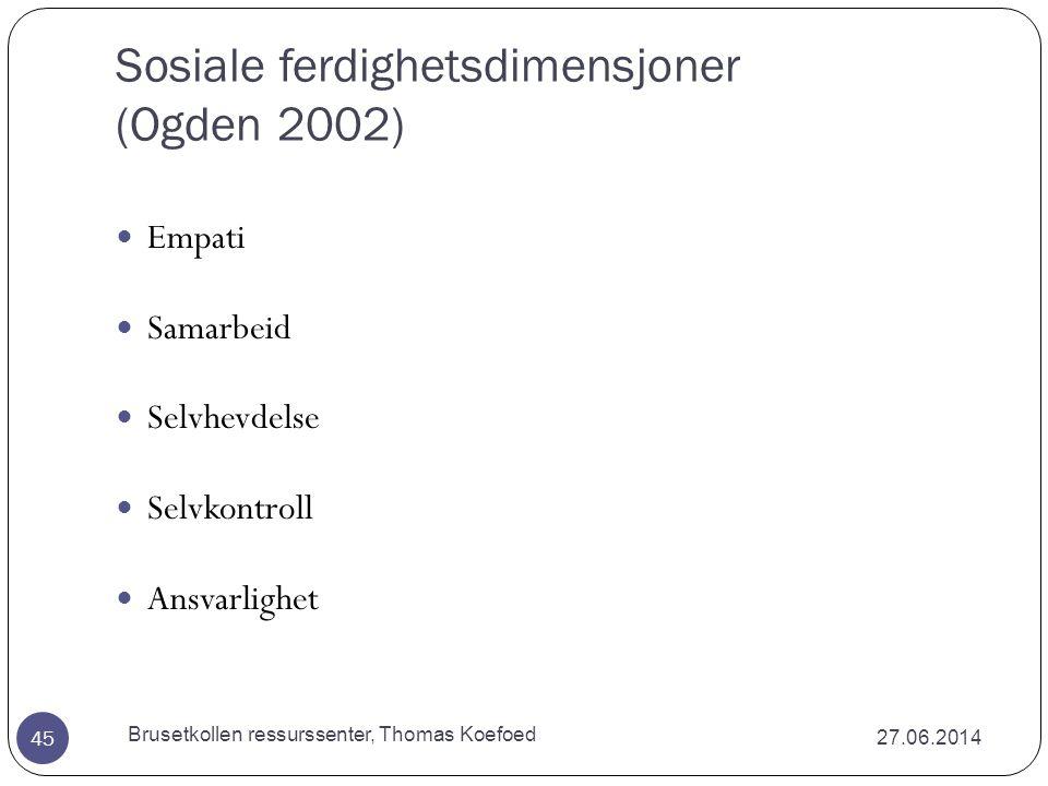 Sosiale ferdighetsdimensjoner (Ogden 2002)