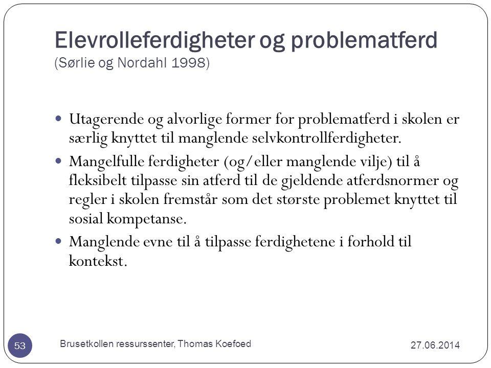 Elevrolleferdigheter og problematferd (Sørlie og Nordahl 1998)