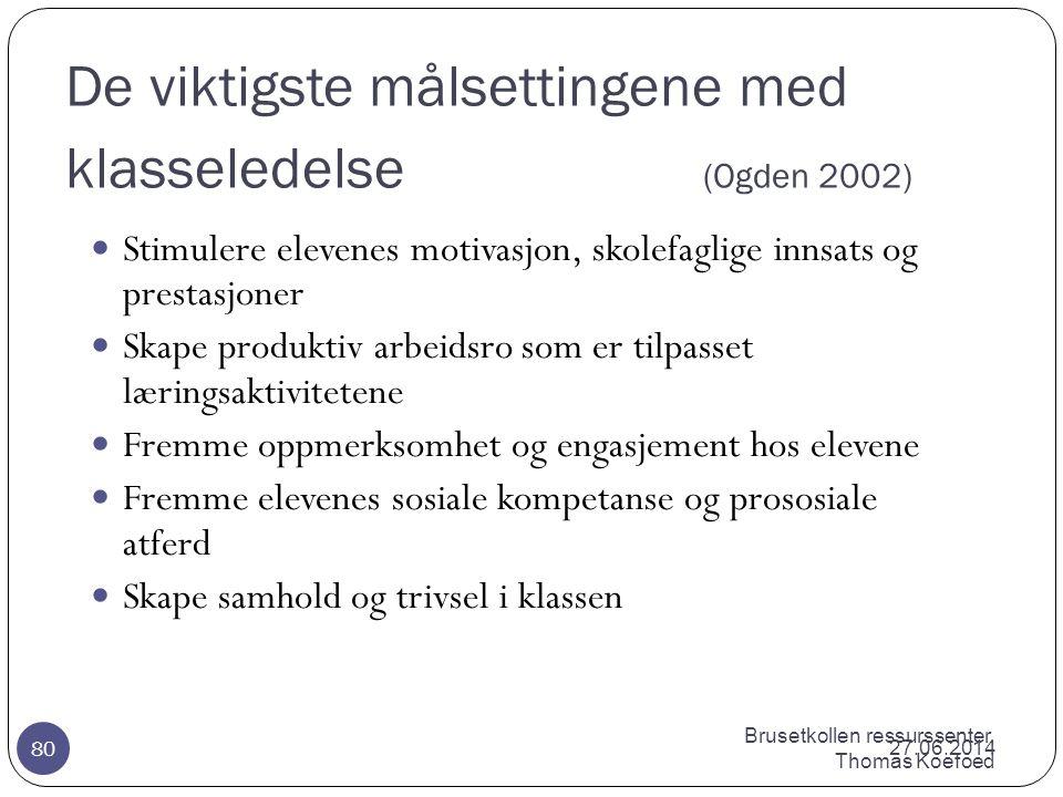 De viktigste målsettingene med klasseledelse (Ogden 2002)
