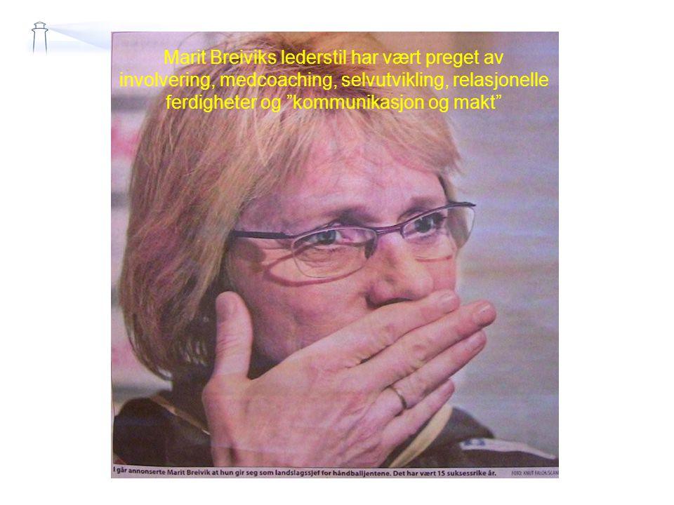 Marit Breiviks lederstil har vært preget av involvering, medcoaching, selvutvikling, relasjonelle ferdigheter og kommunikasjon og makt