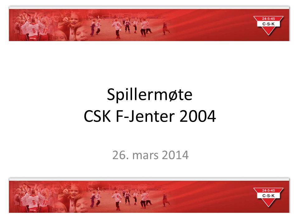 Spillermøte CSK F-Jenter 2004