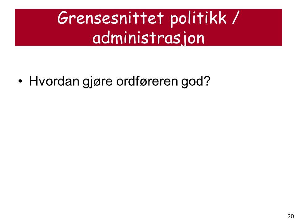 Grensesnittet politikk / administrasjon