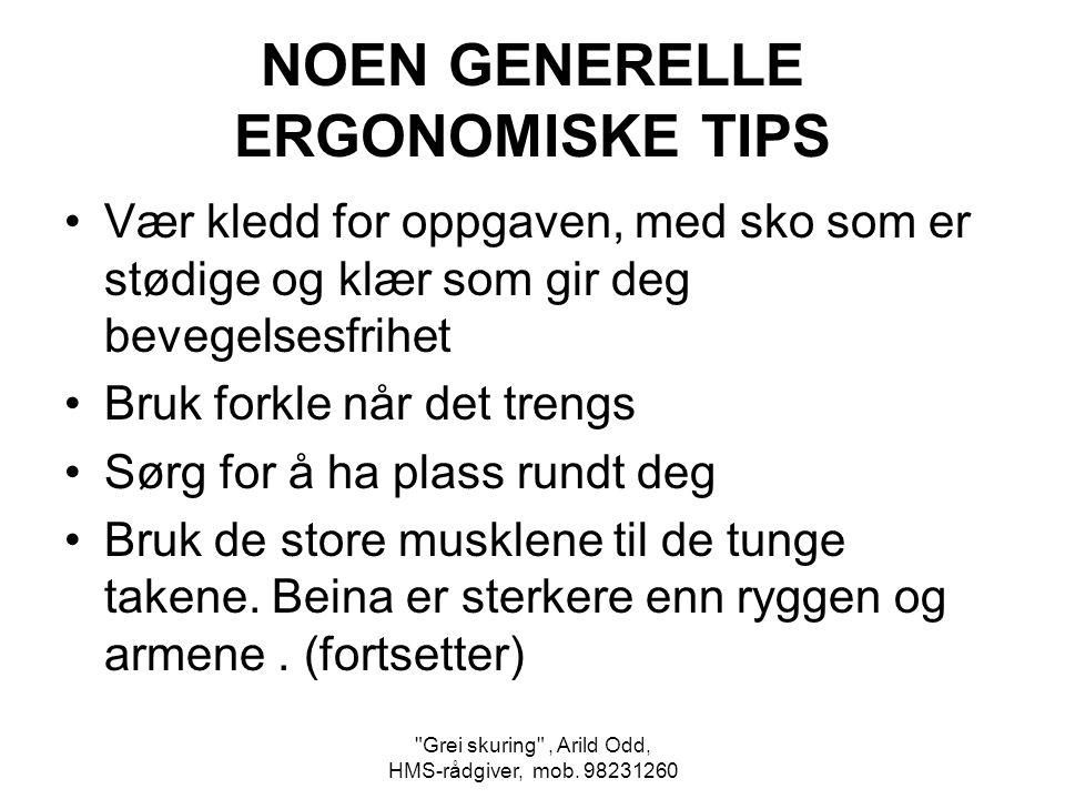 NOEN GENERELLE ERGONOMISKE TIPS
