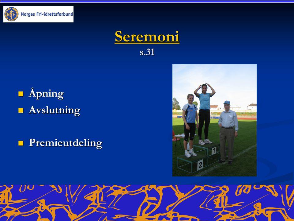 Seremoni s.31 Åpning Avslutning Premieutdeling