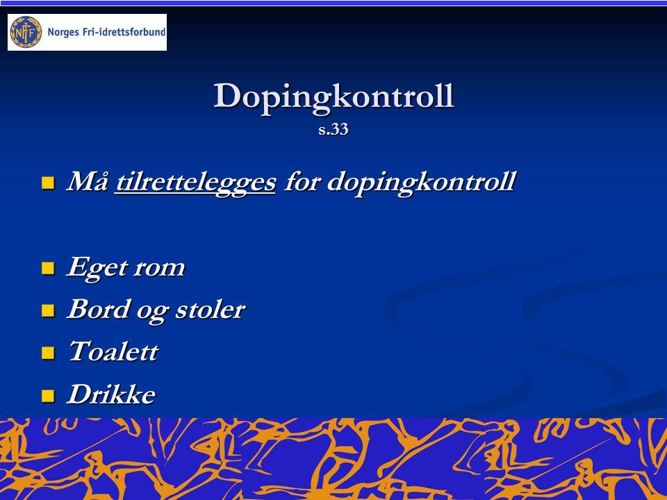 Dopingkontroll s.33 Må tilrettelegges for dopingkontroll Eget rom