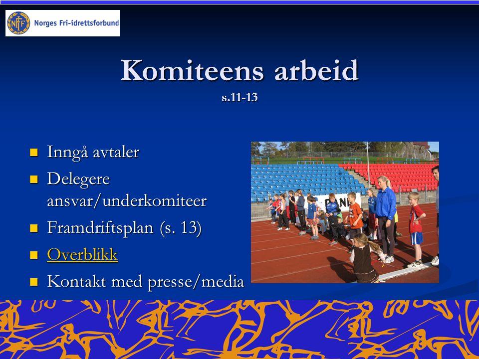 Komiteens arbeid s.11-13 Inngå avtaler Delegere ansvar/underkomiteer
