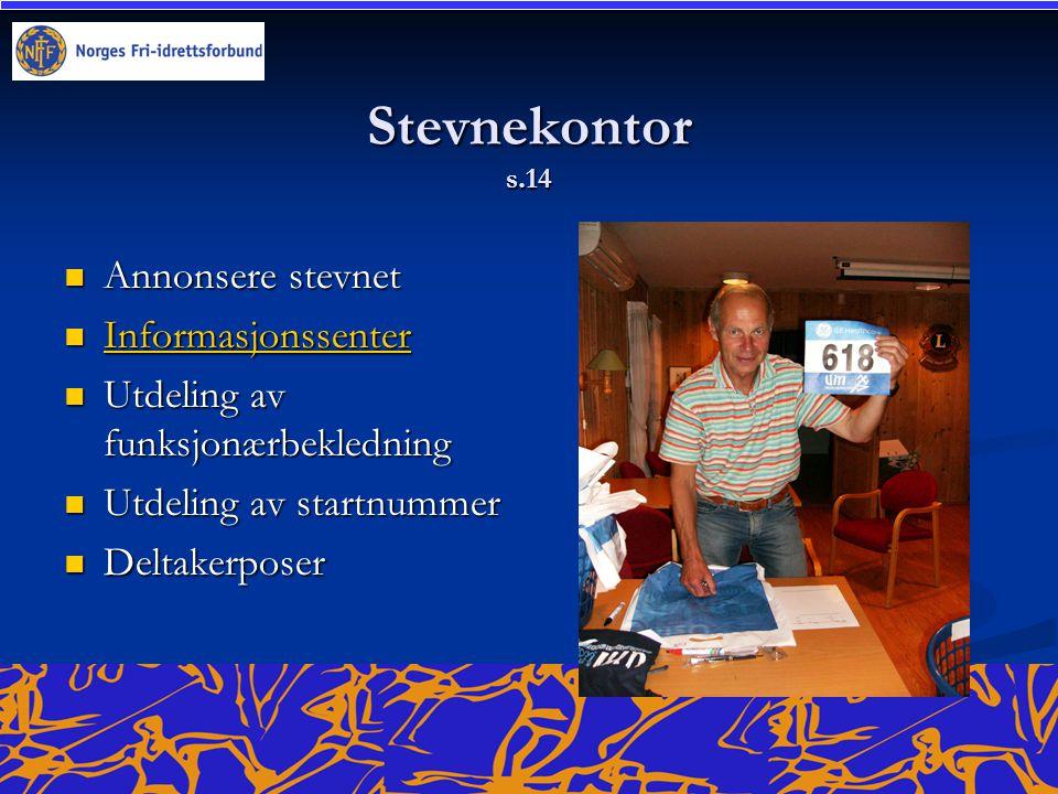 Stevnekontor s.14 Annonsere stevnet Informasjonssenter