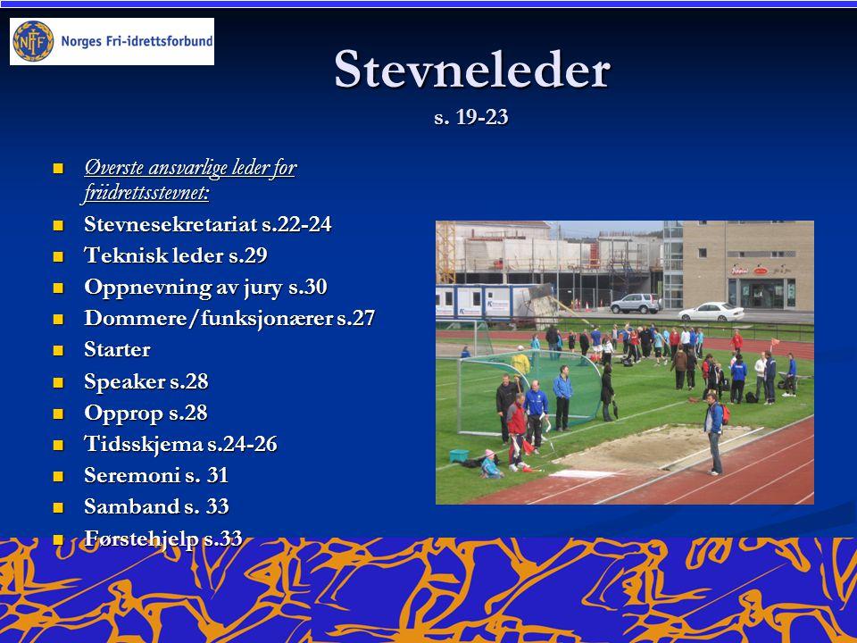 Stevneleder s. 19-23 Øverste ansvarlige leder for friidrettsstevnet: