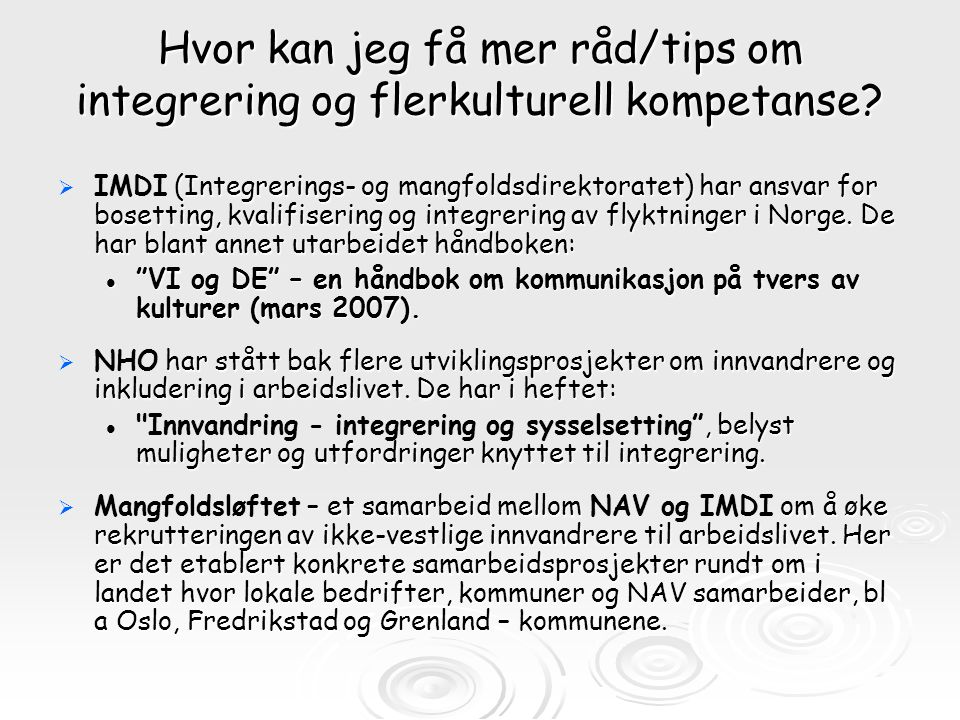 Hvor kan jeg få mer råd/tips om integrering og flerkulturell kompetanse