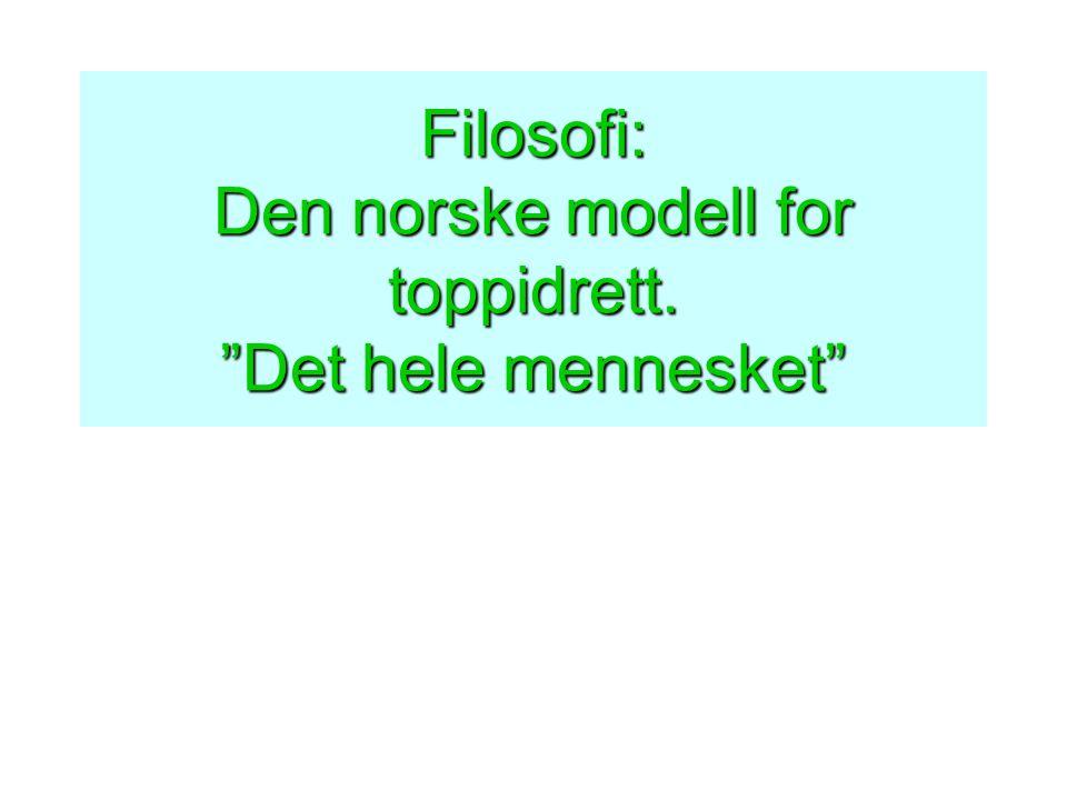 Filosofi: Den norske modell for toppidrett. Det hele mennesket