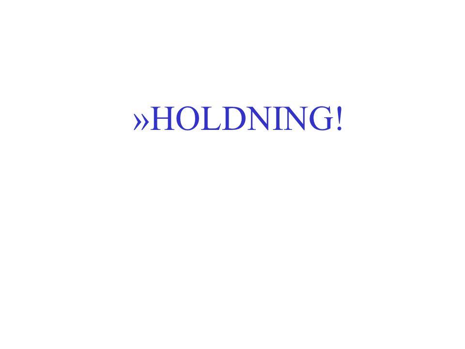 HOLDNING!