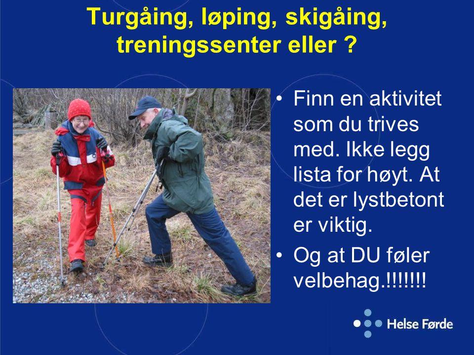 Turgåing, løping, skigåing, treningssenter eller