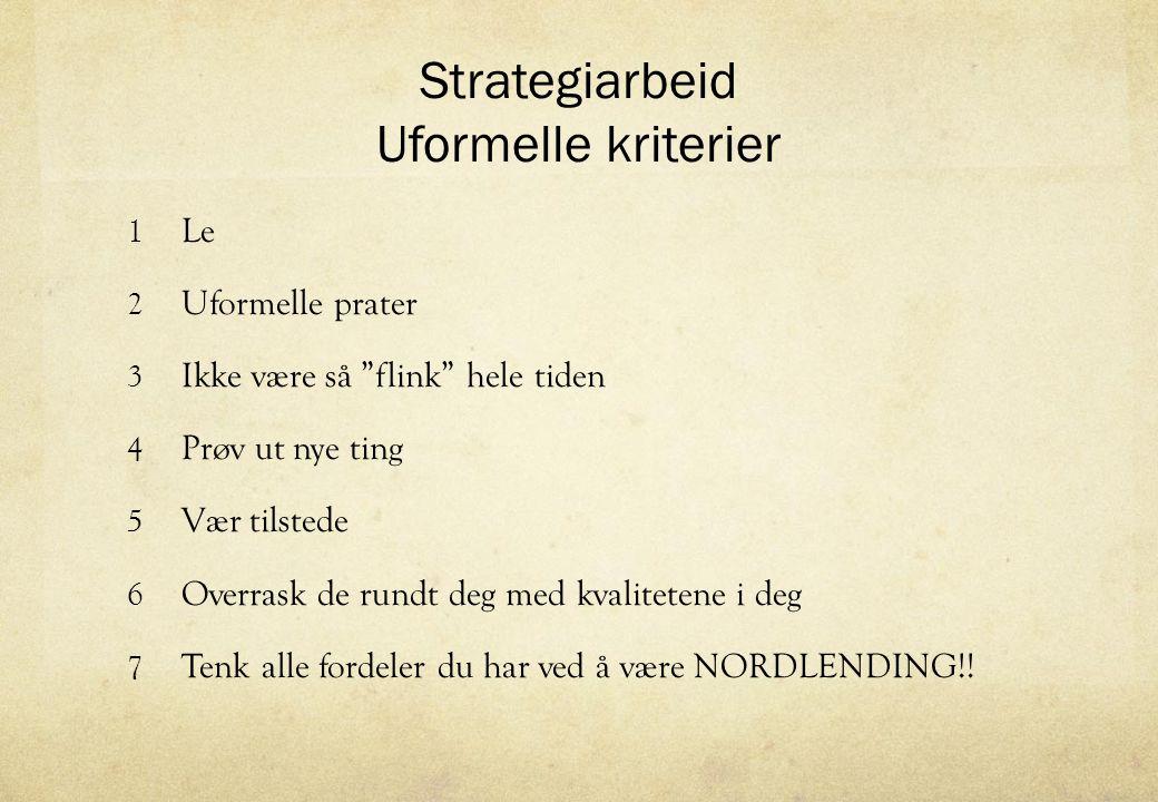Strategiarbeid Uformelle kriterier