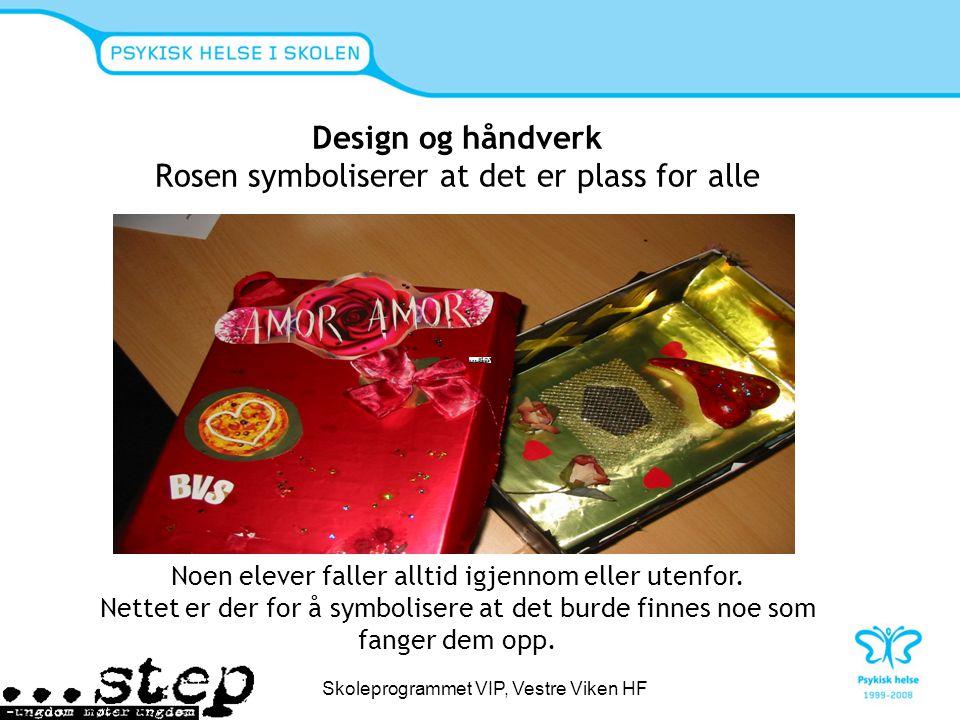 Design og håndverk Rosen symboliserer at det er plass for alle