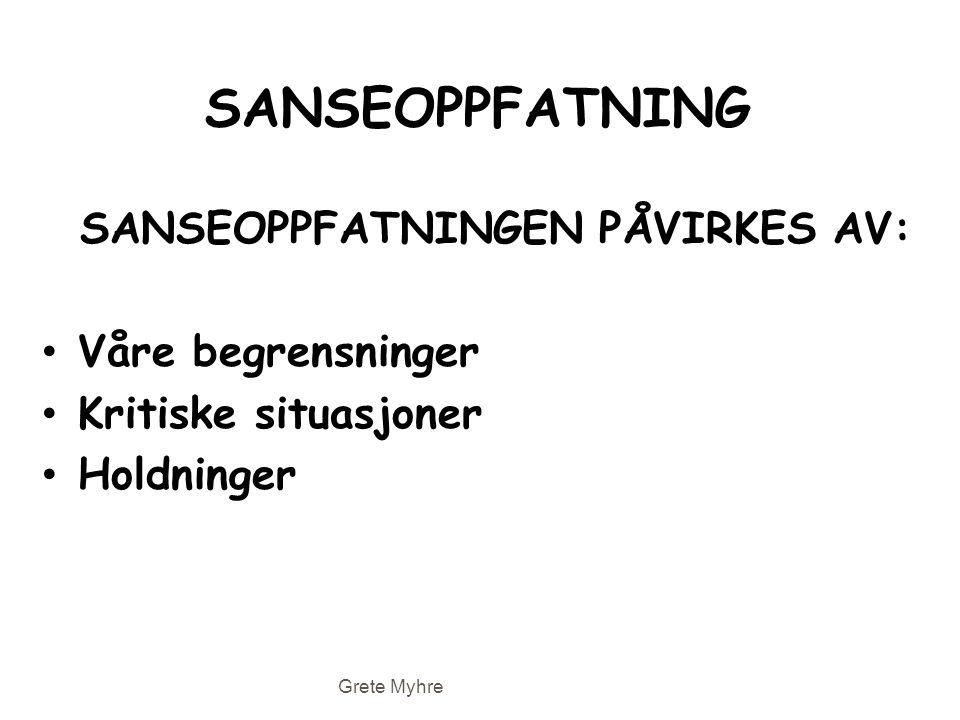 SANSEOPPFATNINGEN PÅVIRKES AV: