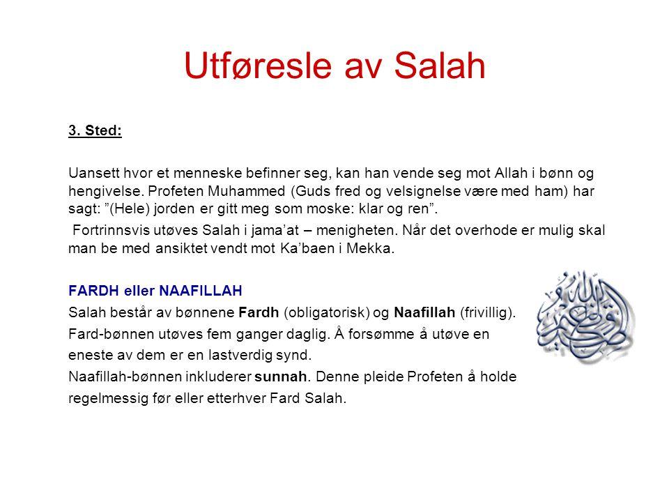 Utføresle av Salah 3. Sted: