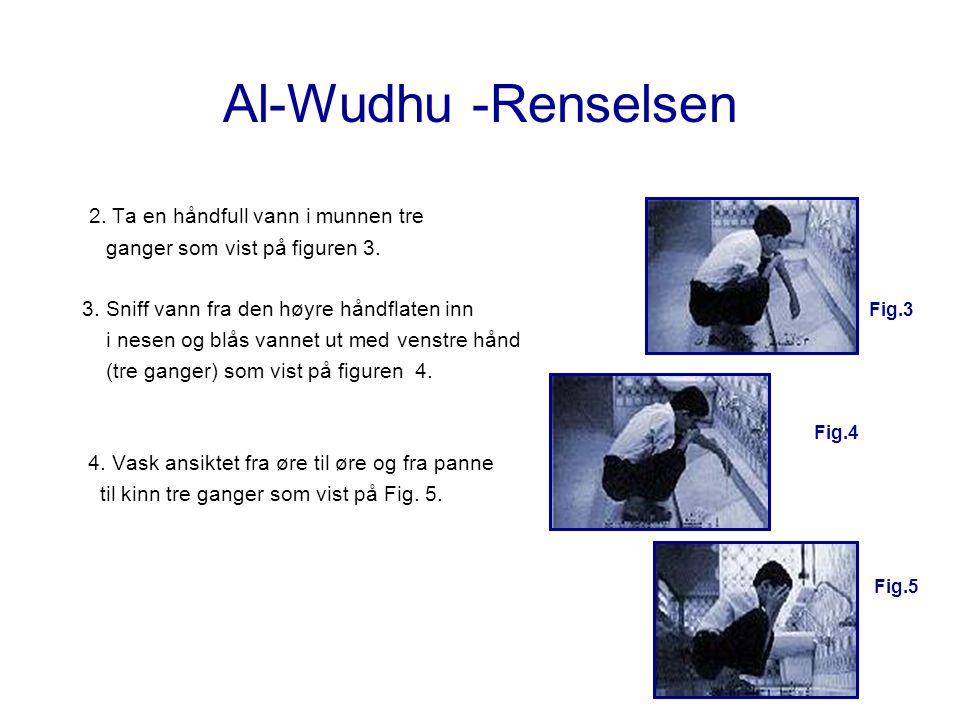 Al-Wudhu -Renselsen 2. Ta en håndfull vann i munnen tre