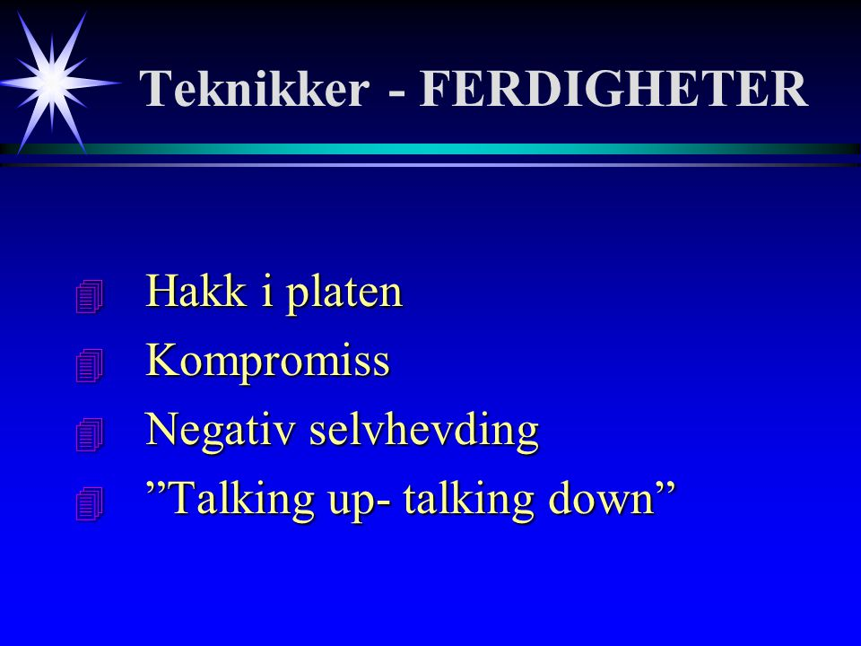 Teknikker - FERDIGHETER