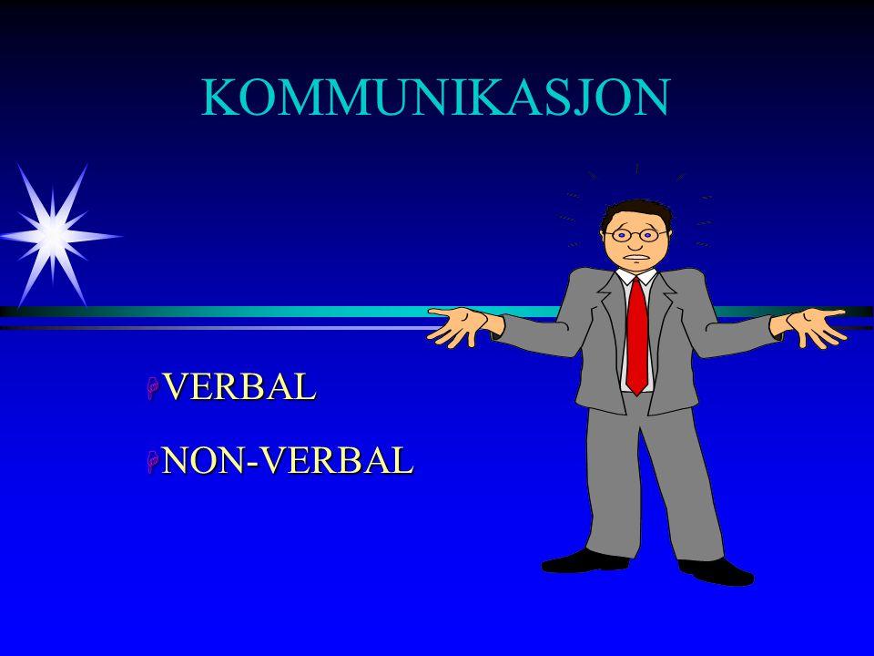 KOMMUNIKASJON VERBAL NON-VERBAL