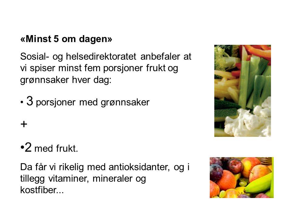 + 2 med frukt. «Minst 5 om dagen»