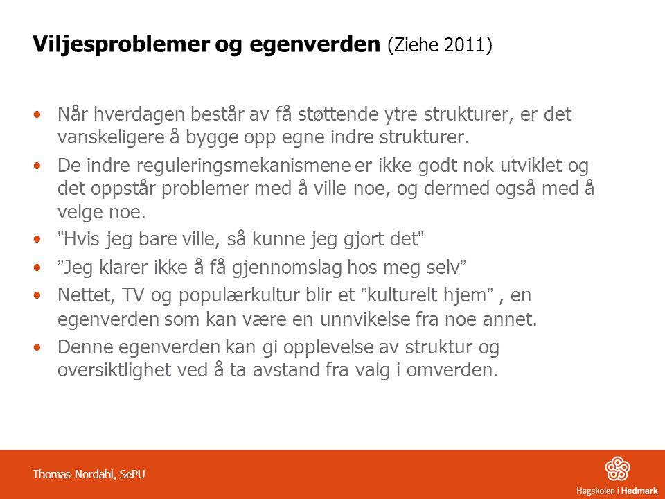 Viljesproblemer og egenverden (Ziehe 2011)