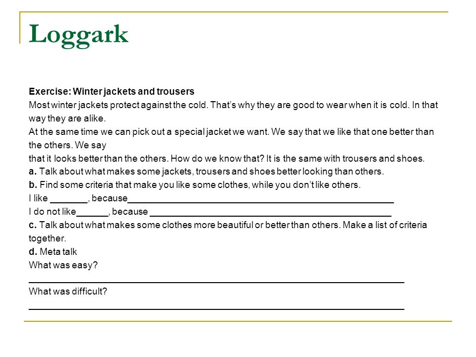 Loggark Exercise: Winter jackets and trousers