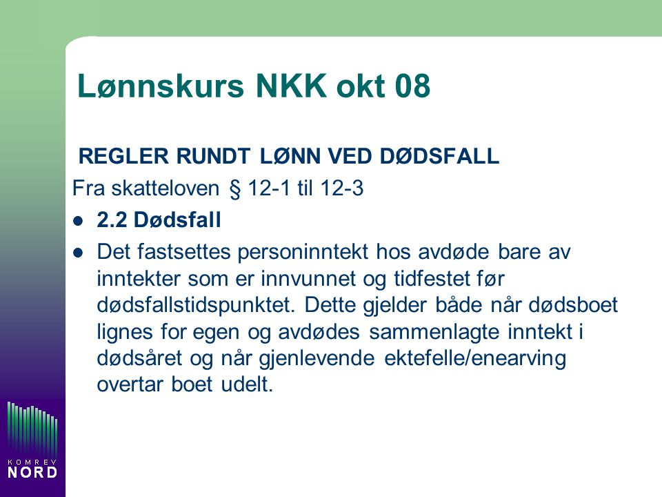 Lønnskurs NKK okt 08 REGLER RUNDT LØNN VED DØDSFALL