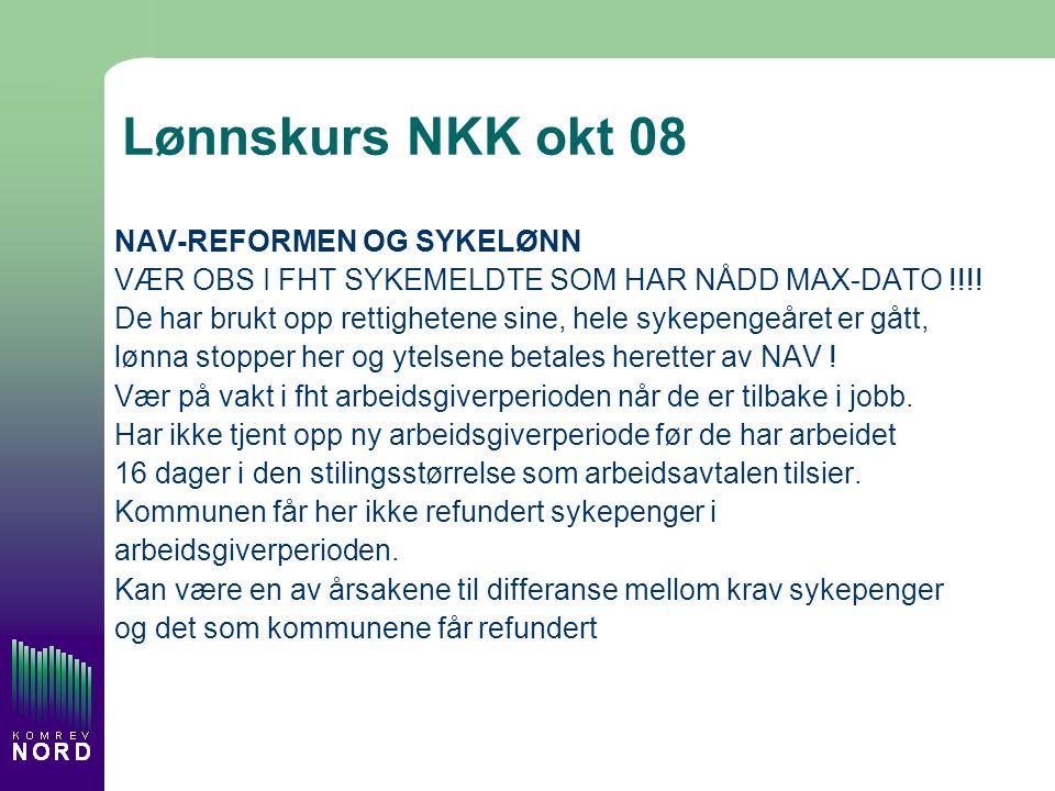 Lønnskurs NKK okt 08 NAV-REFORMEN OG SYKELØNN