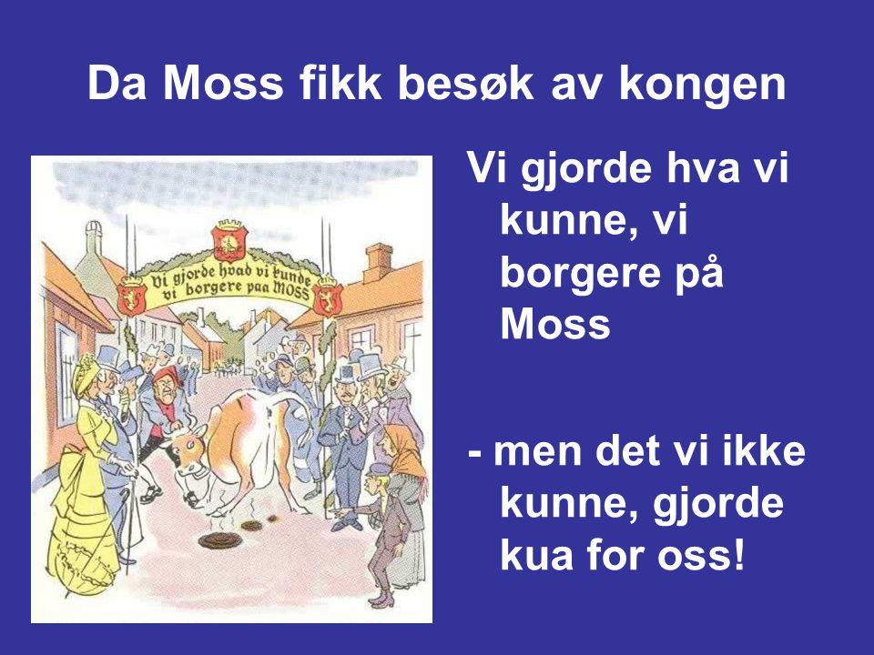 Da Moss fikk besøk av kongen
