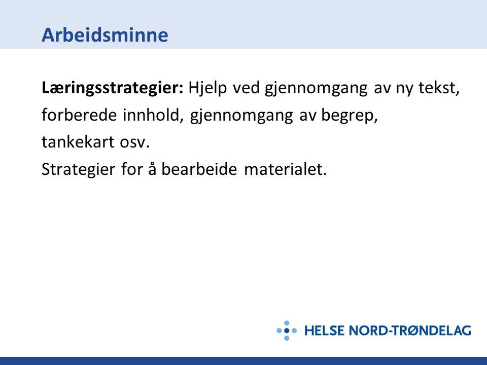 Arbeidsminne Læringsstrategier: Hjelp ved gjennomgang av ny tekst,