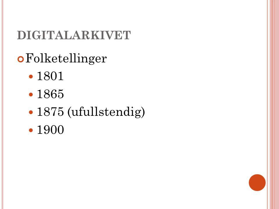 DIGITALARKIVET Folketellinger 1801 1865 1875 (ufullstendig) 1900