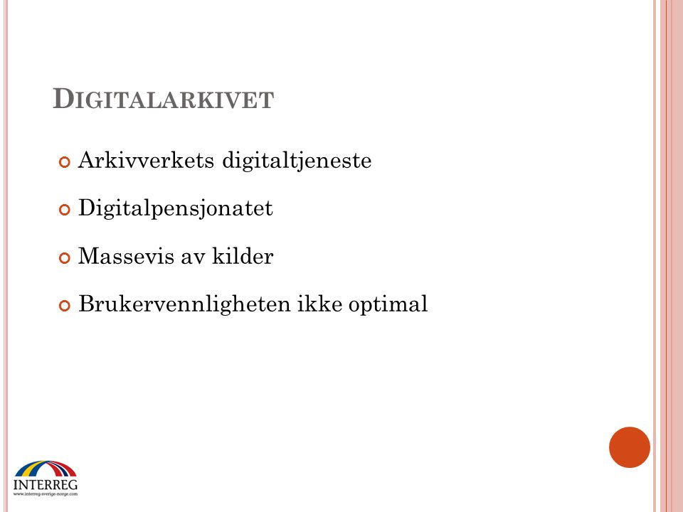 Digitalarkivet Arkivverkets digitaltjeneste Digitalpensjonatet