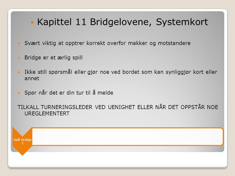 Kapittel 11 Bridgelovene, Systemkort