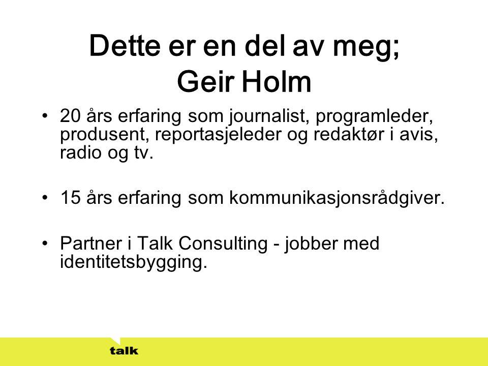 Dette er en del av meg; Geir Holm
