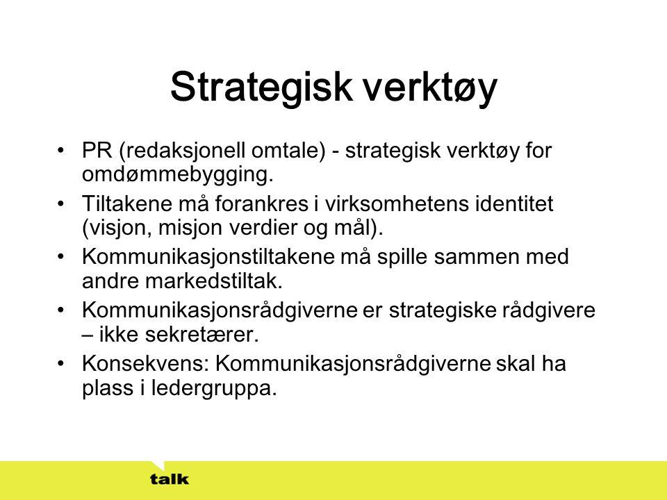 Strategisk verktøy PR (redaksjonell omtale) - strategisk verktøy for omdømmebygging.