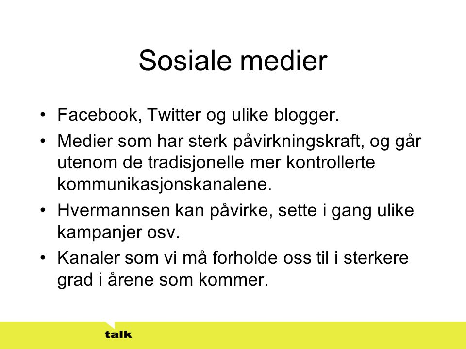 Sosiale medier Facebook, Twitter og ulike blogger.