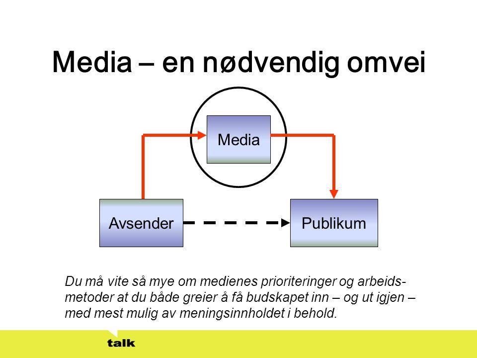 Media – en nødvendig omvei