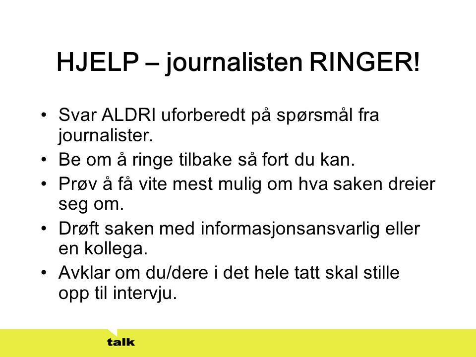 HJELP – journalisten RINGER!